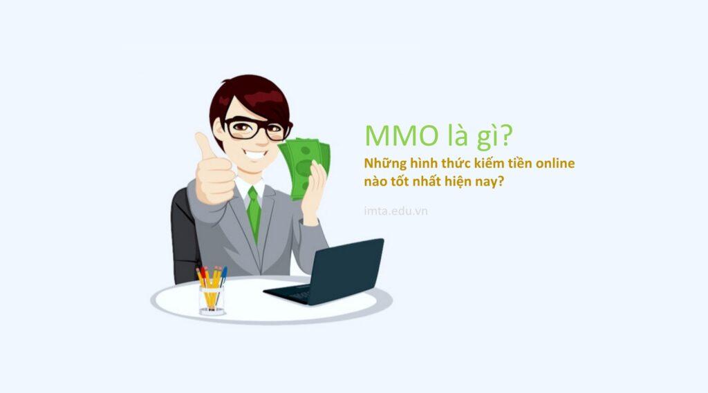 MMO là gì - những cách kiếm tiền online tốt nhất hiện nay